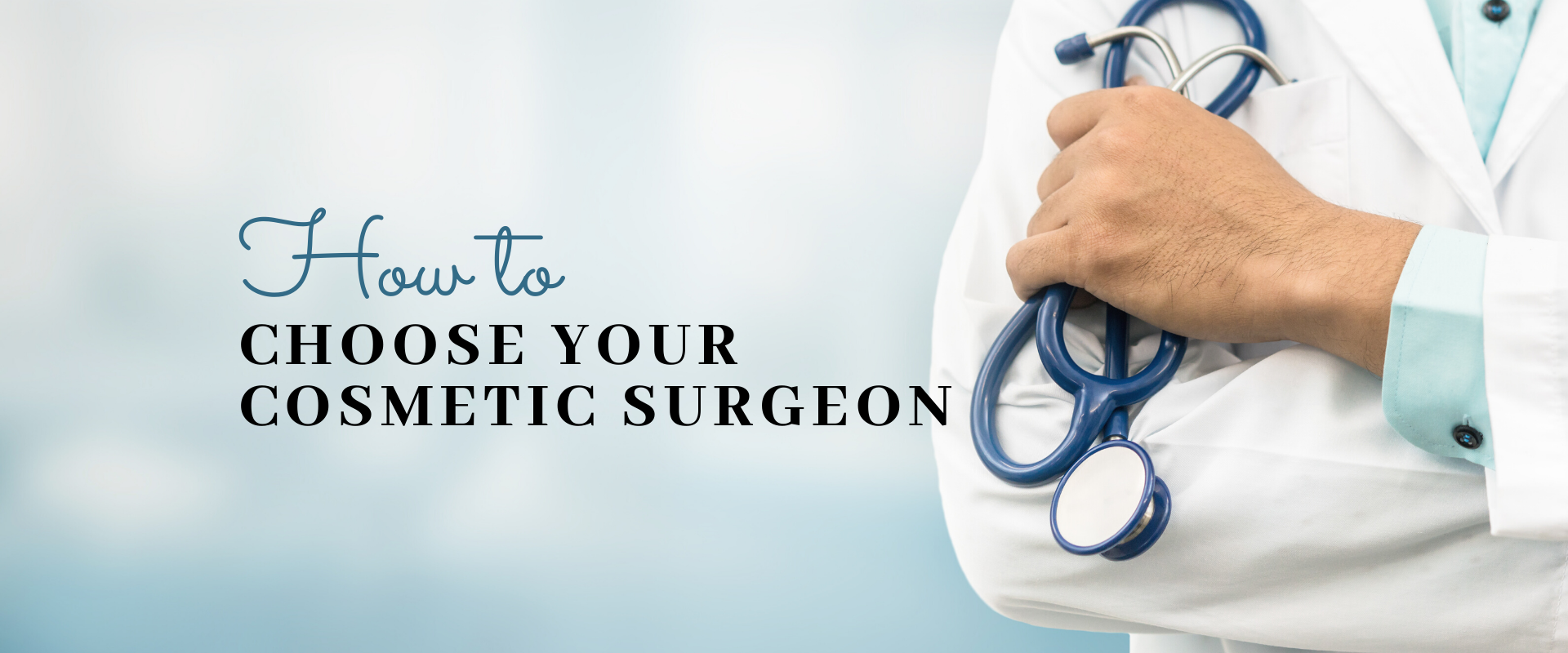 How to choose your cosmetic surgeon